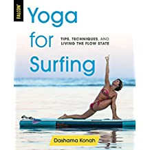 Yoga for Surfing: Tips, Techniques, and Living the Flow State (English Edition)