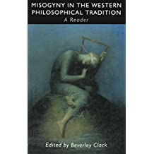Misogyny in the Western Philosophical Tradition: A Reader (English Edition)