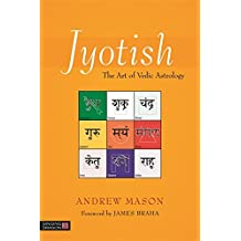 Jyotish: The Art of Vedic Astrology (English Edition)