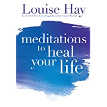 Meditations to Heal Your Life (English Edition)