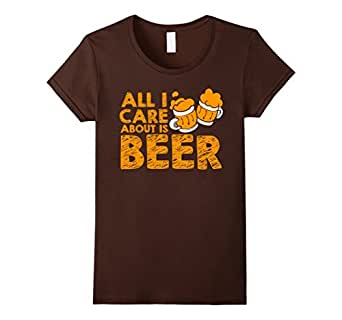 All I Care About Is Beer T-Shirt - I Love Beer 棕色 Female XL
