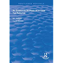 An Economic Analysis of Income Tax Reforms (Routledge Revivals) (English Edition)