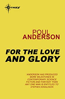 """""""For Love and Glory (English Edition)"""",作者:[Anderson, Poul]"""