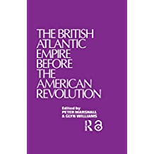 The British Atlantic Empire Before the American Revolution (English Edition)