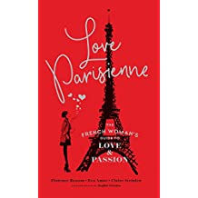 Love Parisienne: The French Woman's Guide to Love and Passion (English Edition)