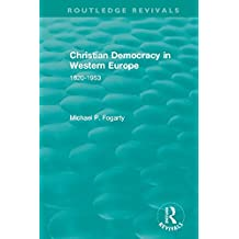 Routledge Revivals: Christian Democracy in Western Europe (1957): 1820-1953 (English Edition)