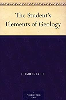 """""""The Student's Elements of Geology (English Edition)"""",作者:[Lyell,Charles]"""