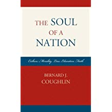 The Soul of a Nation: Culture, Morality, Law, Education, Faith (English Edition)