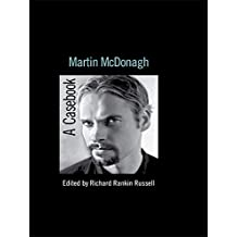 Martin McDonagh: A Casebook (Casebooks on Modern Dramatists) (English Edition)