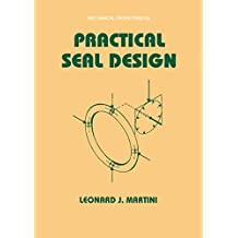 Practical Seal Design (Mechanical Engineering Book 29) (English Edition)