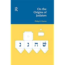 On the Origins of Judaism (BibleWorld) (English Edition)