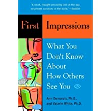 First Impressions: What You Don't Know About How Others See You (English Edition)