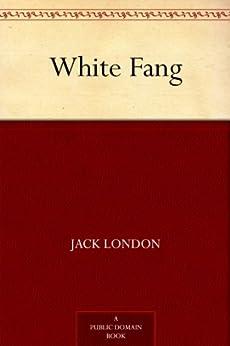 """White Fang (免费公版书) (English Edition)"",作者:[London,Jack]"