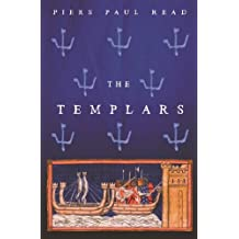 The Templars: The Dramatic History of the Knights Templar, the Most Powerful Military Order of the Crusades (English Edition)