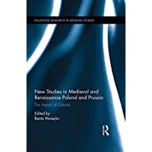 New Studies in Medieval and Renaissance Gdańsk, Poland and Prussia (Routledge Research in Medieval Studies) (English Edition)
