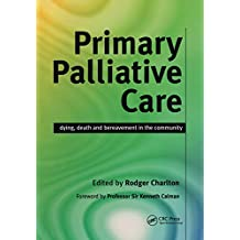 Primary Palliative Care: Dying, Death and Bereavement in the Community (English Edition)