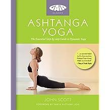 Ashtanga Yoga: The Essential Step-by-step Guide to Dynamic Yoga (Gaia Classics) (English Edition)