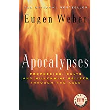 Apocalypses: Prophecies, Cults and Millennial Beliefs through the Ages (English Edition)