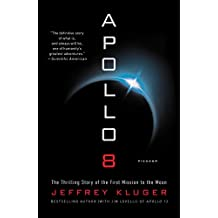 Apollo 8: The Thrilling Story of the First Mission to the Moon (English Edition)