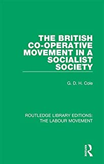 The British Co-operative Movement in a Socialist Society (Routledge Library Editions: The Labour Movement Book 9) (English...