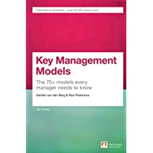 Key Management Models, 3rd Edition: The 75+ Models Every Manager Needs to Know (English Edition)