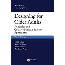 Designing for Older Adults: Principles and Creative Human Factors Approaches, Third Edition (Human Factors and Aging) (English Edition)