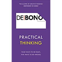 Practical Thinking: Four Ways to be Right, Five Ways to be Wrong (English Edition)