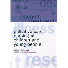 Palliative Care Nursing of Children and Young People (English Edition)