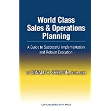 World Class Sales & Operations Planning: A Guide to Successful Implementation and Robust Execution (English Edition)