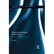 Monitoring Business Performance: Models, Methods, and Tools (Routledge Advances in Management and Business Studies Book 60) (English Edition)