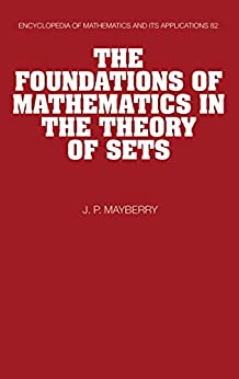 """""""The Foundations of Mathematics in the Theory of Sets (Encyclopedia of Mathematics and its Applications Book 82) (English Edition)"""",作者:[Mayberry, John P.]"""