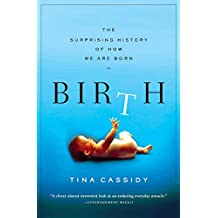 Birth: The Surprising History of How We Are Born (English Edition)