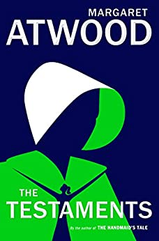 """""""The Testaments: The Sequel to The Handmaid's Tale (English Edition)"""",作者:[Margaret Atwood]"""