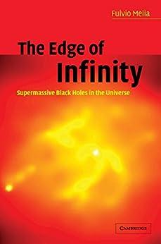 """The Edge of Infinity: Supermassive Black Holes in the Universe (English Edition)"",作者:[Melia, Fulvio]"