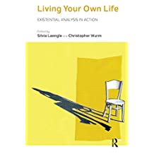 Living Your Own Life: Existential Analysis in Action (English Edition)