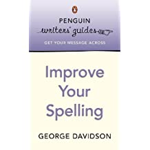 Penguin Writers' Guides: Improve Your Spelling (English Edition)