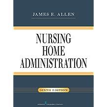 Nursing Home Administration, Sixth Edition (English Edition)