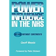 Power and Influence in the NHS: Oceans Without Continents (English Edition)