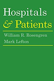 """Hospitals and Patients (English Edition)"",作者:[Rosengren, William R., Lefton, Mark]"