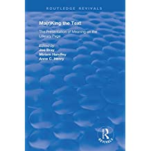 Ma(r)king the Text: The Presentation of Meaning on the Literary Page (Routledge Revivals) (English Edition)