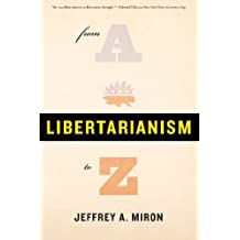 Libertarianism, from A to Z (English Edition)