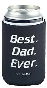 Funny Guy Mugs Best Dad Ever Neoprene Can Koozie, Black