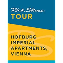 Rick Steves Tour: Hofburg Imperial Apartments, Vienna (English Edition)