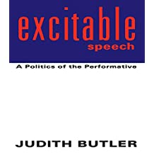Excitable Speech: A Politics of the Performative (English Edition)