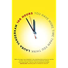 168 Hours: You Have More Time Than You Think (English Edition)