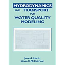 Hydrodynamics and Transport for Water Quality Modeling (English Edition)