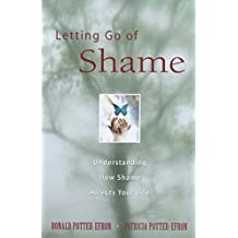 Letting Go of Shame: Understanding How Shame Affects Your Life (English Edition)