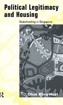 """Political Legitimacy and Housing: Singapore's Stakeholder Society (English Edition)"",作者:[Chua, Beng-Huat]"
