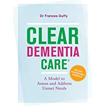CLEAR Dementia Care©: A Model to Assess and Address Unmet Needs (English Edition)