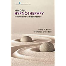 Mindful Hypnotherapy: The Basics for Clinical Practice (English Edition)